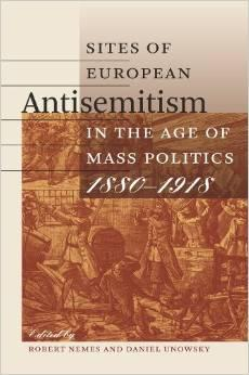 "Book cover of ""Sites of European Antisemitism in the Age of Mass Politics, 1880-1918"" by Robert Nemes"