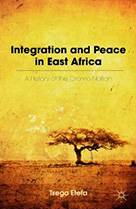 Book cover of Integration and Peace in East Africa