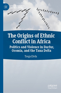 Book cover of The Origins of Ethnic Conflict in Africa