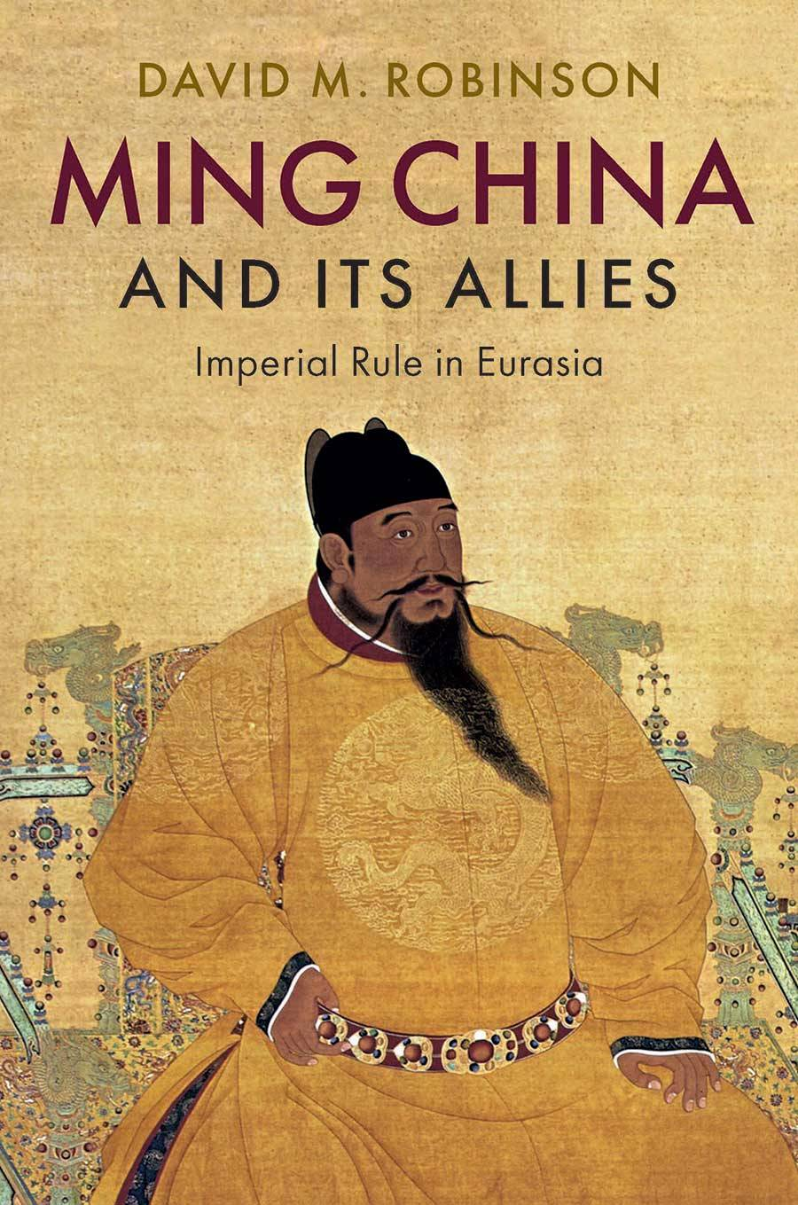 Ming China and Its Allies: Imperial Rulership in Eurasia Book Cover