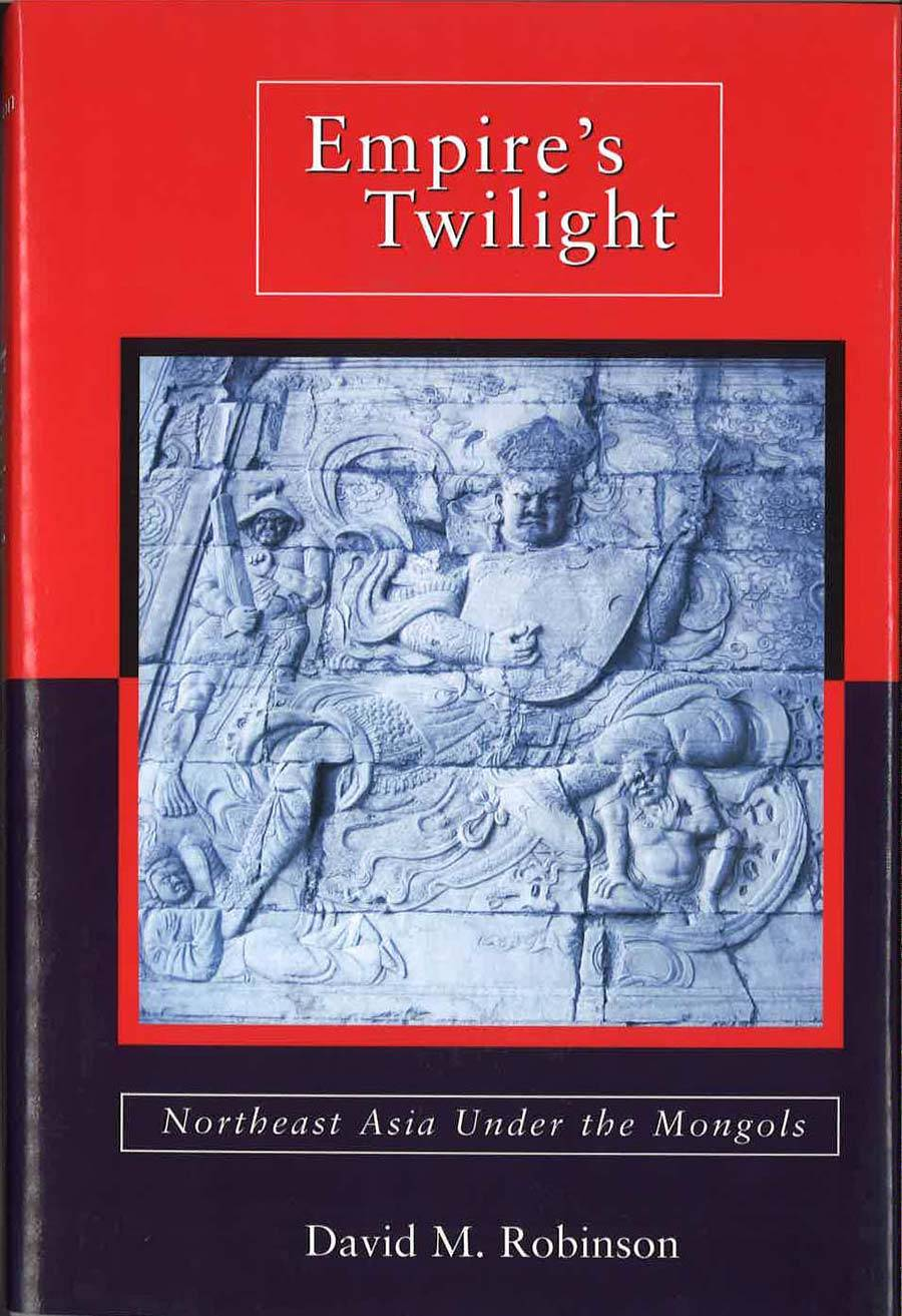 Empire's Twilight: Northeast Asia under the Mongols Book Cover